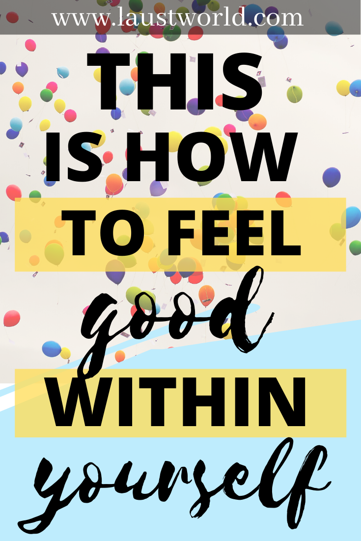 pinterest graphic that says this is how to feel good within yourself