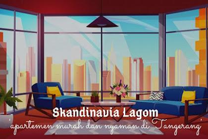 Apartemen Skandinavia; Tak Sekadar Hunian Biasa di Tangerang
