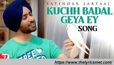 Kuchh Badal Geya Ey Song Lyrics | Satinder Sartaaj | New Punjabi Song 2020 | Soulful Punjabi Song