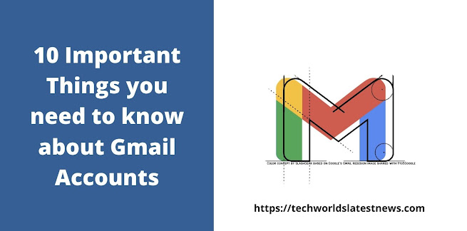 10 Important Things you need to know about Gmail Accounts