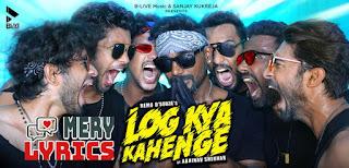 Log Kya Kahenge Lyrics By Abhinav Shekhar