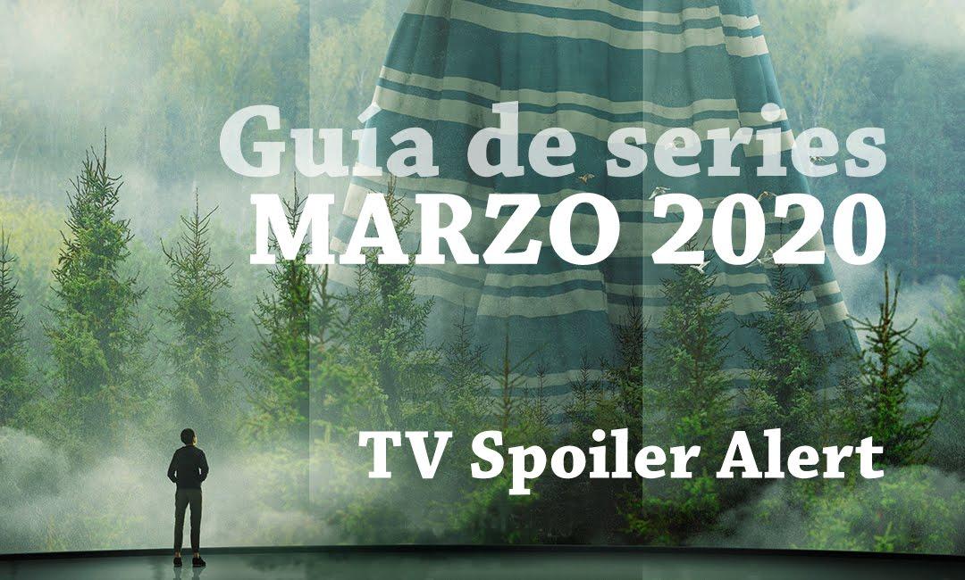Guía de estrenos y regresos de series en marzo de 2020
