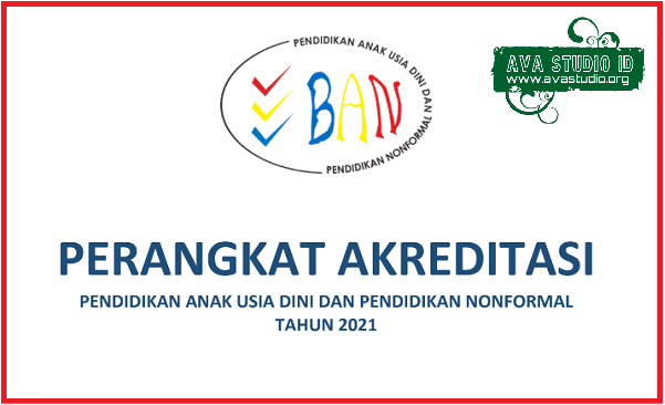 Perangkat Akreditasi PAUD (TK/RA/KB) dan PNF Tahun 2021