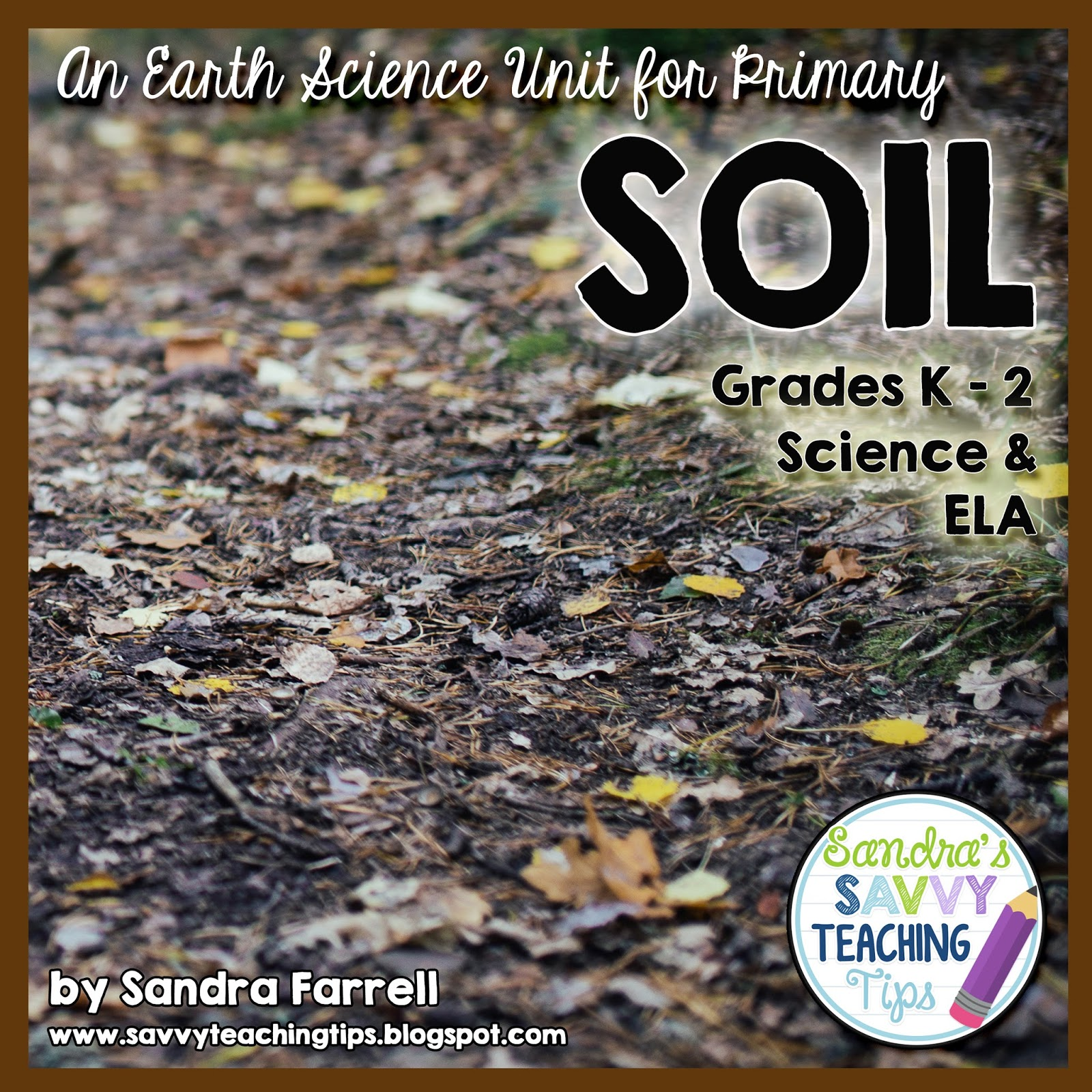 Soil a primary science unit savvy teaching tips for Soil science
