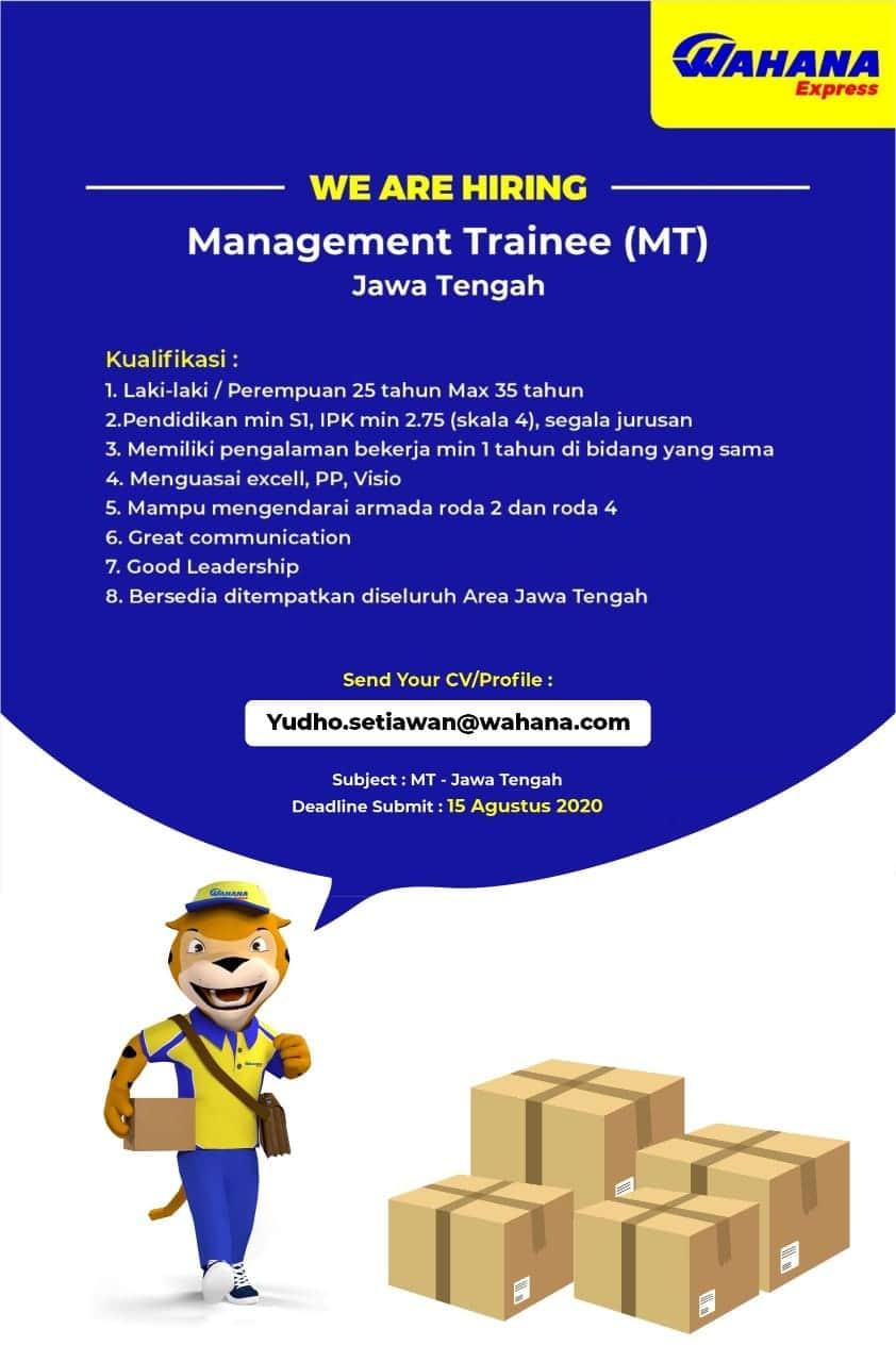 Lowongan Kerja Jawa Tengah di Wahana Express untuk posisi sebagai Management Trainee dengan pendidikan minimal S1 informasi lengkapnya dapat dilihat pada gambar dibawah