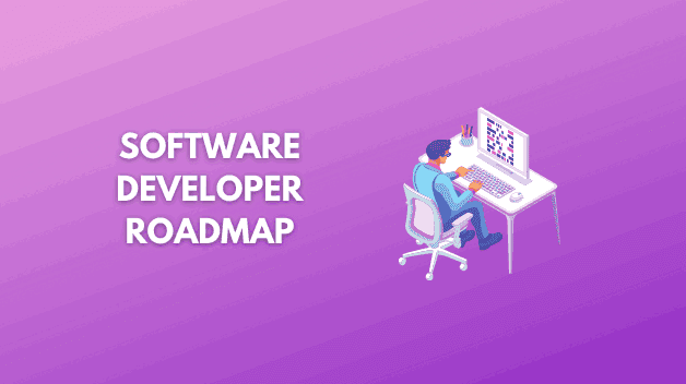 How to Become a Software Developer in 2021 [Career Guide for Beginners]