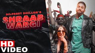 Shraab wargi dilpreet dhillon s gurlez akhtar new punjabi song 2021