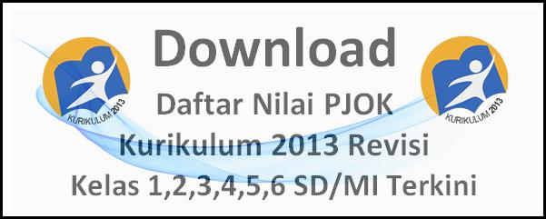 Download Daftar Nilai Pjok K13 Kelas 1 2 3 4 5 6 Sd Mi Terkini File Edukasi