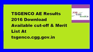 TSGENCO AE Results 2016 Download Available cut-off & Merit List At tsgenco.cgg.gov.in