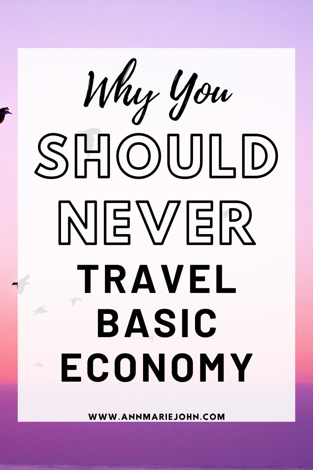 Why You Should Never Travel Basic Economy