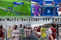 New Multi Switcher T99 Patch V4 - PES 2017
