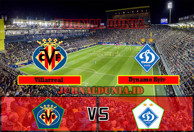 Prediksi Villarreal Vs Dynamo Kyiv ,Jumat 19 Maret 2021 Pukul 03.00 WIB