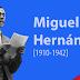 Miguel Hernández Gilabert [1910-1942]