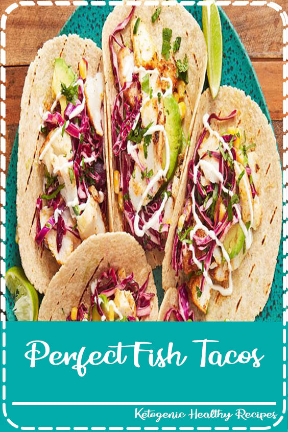 com will get on swimmingly with your guests Perfect Fish Tacos