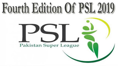 Current And Latest Updates Of Fourth Edition Of PSL 2019