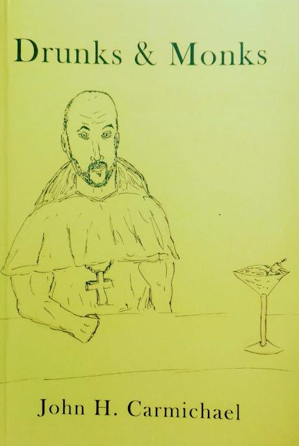 Voorkant van het boek Drunks & Monks van John H. Carmichael met een getekend zelfportret van de aurteur gekleed als Monnik maar onder de verleiding van een glas martini met olijf.
