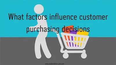 Factors influencing customer purchasing decisions