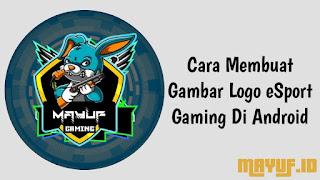 Cara Membuat Gambar Logo eSport Gaming Di Android