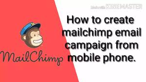 How to create mailchimp email campaign from mobile phone. boost your online business.