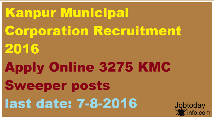 Kanpur Municipal Corporation Recruitment 2016 Apply Online 3275 KMC Sweeper posts