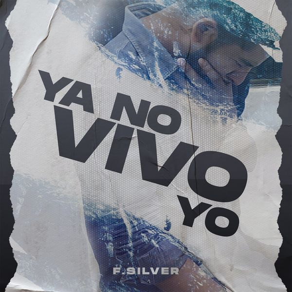 F.Silver – Ya No Vivo Yo (Single) 2021 (Exclusivo WC)