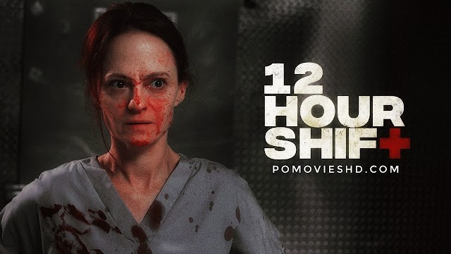 12 Hour Shift (2020) BluRay 720p & 480p GDrive Download