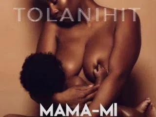 [Download Music Mp3] TolaniHit – Mama Mi