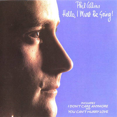 Phil Collins-Hello, I Must Be Going!