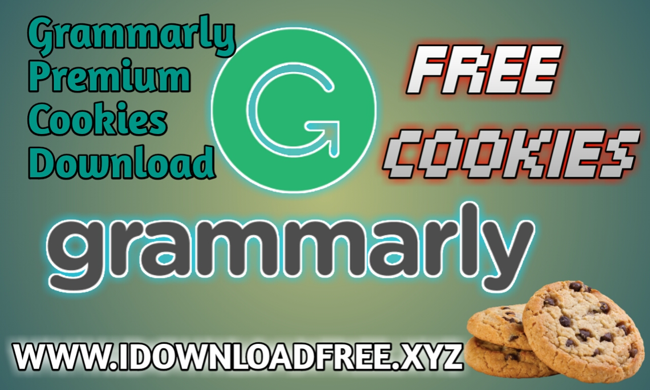 Grammarly Cookies | Free Grammarly Premium Cookies | I Download Free