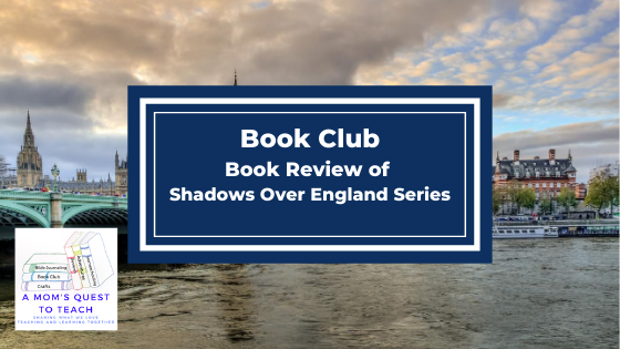 text: Book Club Book Review of Shadows Over England Series; logo of A Mom's Quest to Teach; background of London