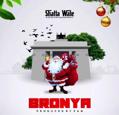 Shatta Wale - Bronya (Christmas) {Prod. By Paq - Audio MP3)