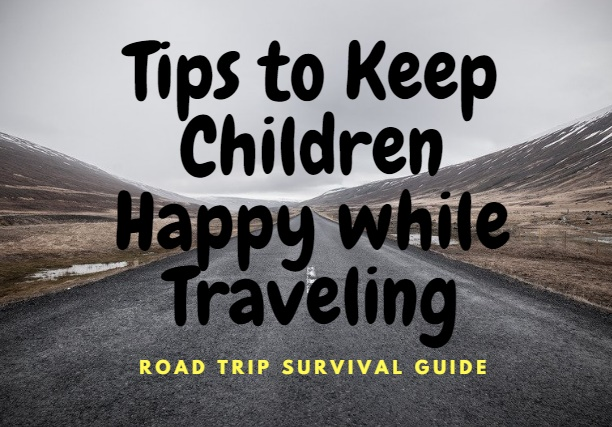 Tips to Keep Children Happy while Traveling