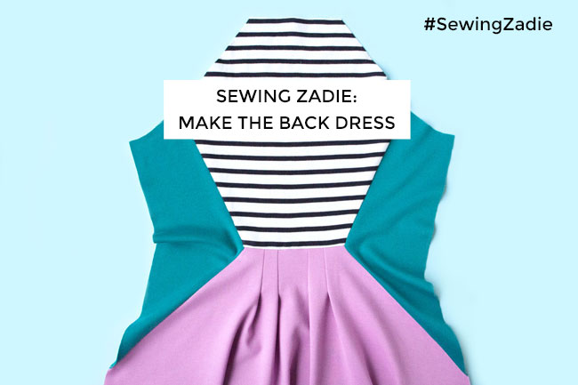 Sewing Zadie - Making the back dress - Tilly and the Buttons