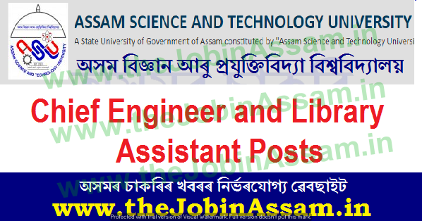 ASTU Guwahati Recruitment 2021: 02 Chief  Engineer and Library Assistant (Technical)  Vacancy