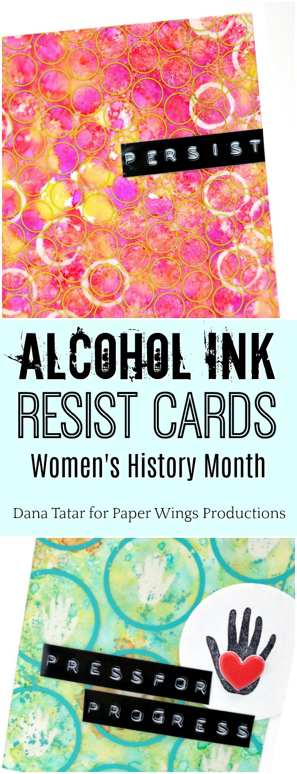 Alcohol Ink Resist Cards for Women's History Month by Dana Tatar for Paper WIngs Productions
