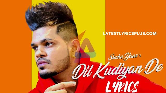 Dil Kudiyan De Lyrics by Sucha Yaar  Street Boy, Yuvleen Kaur