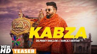 Kabza Lyrics Official Video Song Download | Dilpreet Dhillon | Ft Gurlej Akhtar