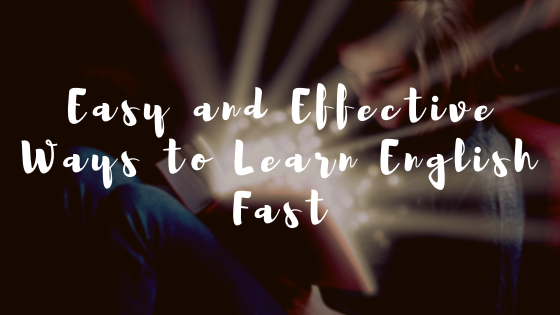 Powerful Tips to Help You Become Fluent in English Fast