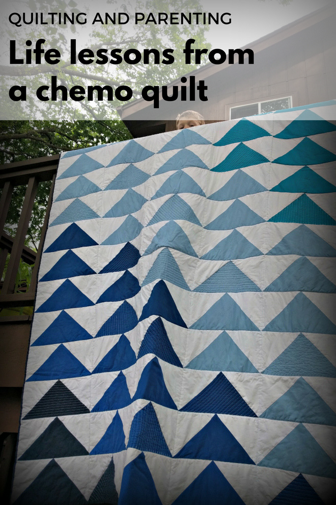 Quilting and parenting: Life lessons from a chemo quilt