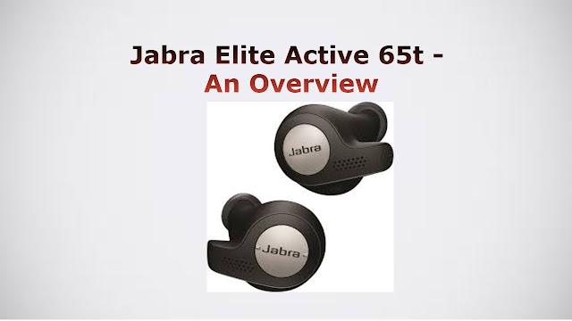 Jabra Elite Active 65t - An Overview