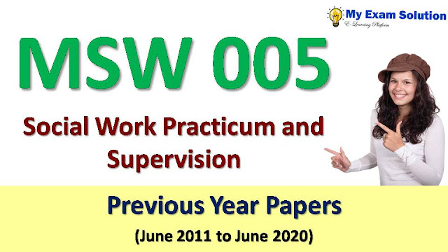 MSW 005 Social Work Practicum and Supervision Previous Year Papers