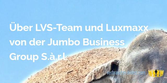Titel: Über LVS-Team und Luxmaxx von der Jumbo Business Group S.à.r.l.