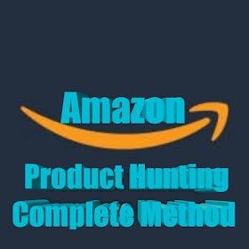 Amazon Product Hunting Complete Method