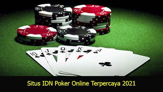 Situs IDN Poker Online Terpercaya 2021