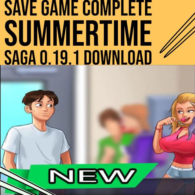 SUMMER TIME SAGA COMPLETE SAVE GAME 0.19.1 DOWNLOAD