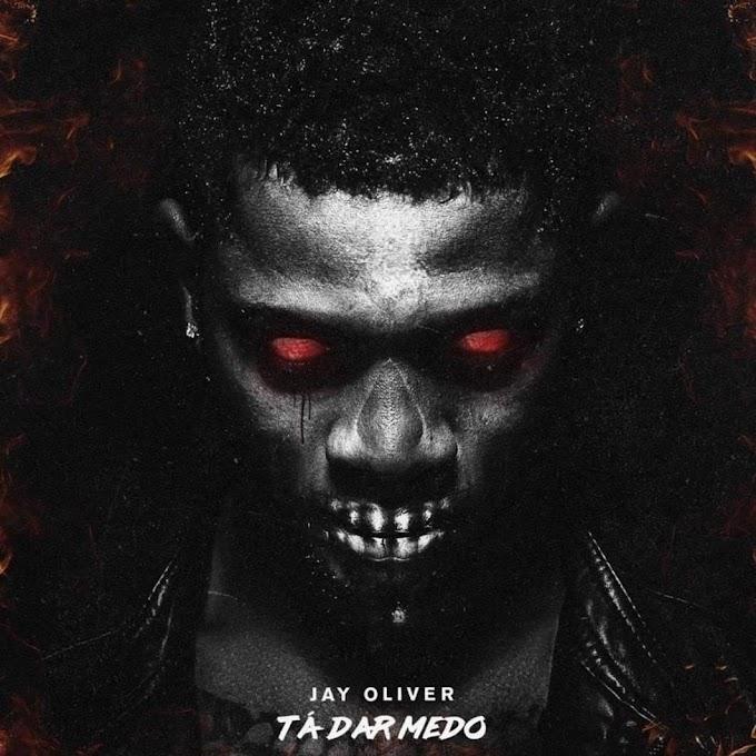 Jay Oliver - Tá Dar Medo (Afro Trap)