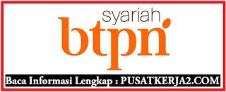 Lowongan Kerja Terbaru BTPN Syariah SMA SMK D3 Juni 2020
