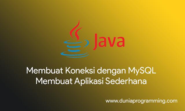 Cara Membuat Koneksi Aplikasi Java Dekstop Menggunakan Netbeans IDE