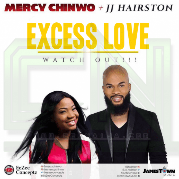 DOWNLOAD AUDIO: Excess Love (Remix): Mercy Chinwo featured