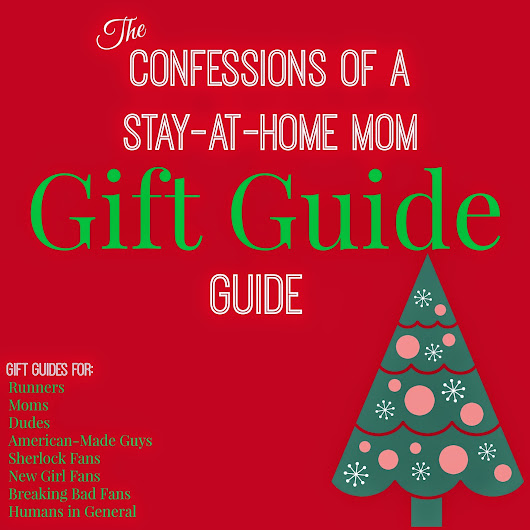 Confessions of a Stay-At-Home Mom: HOLIDAY GIFT GUIDES